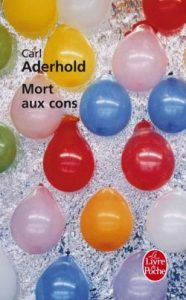 mort aux cons – carl aderhold