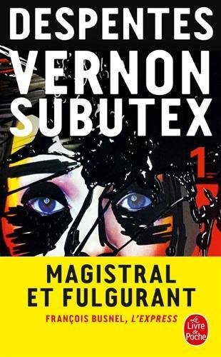 Vernon Subutex tome 1 – Virginie Despentes